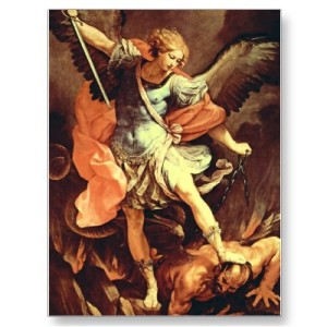 Saint Michael the Archangel, defend us in the day of battle. Be our safeguard against the wickedness and snares of the devil. May God rebuke him, we humbly pray; and do Thou, O Prince of the Heavenly Host - by the power of God - cast down into hell, Satan and all wcked spirits, who wander through the world for the ruin of souls. Amen.